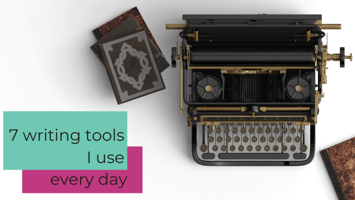 7 writing tools I use every day